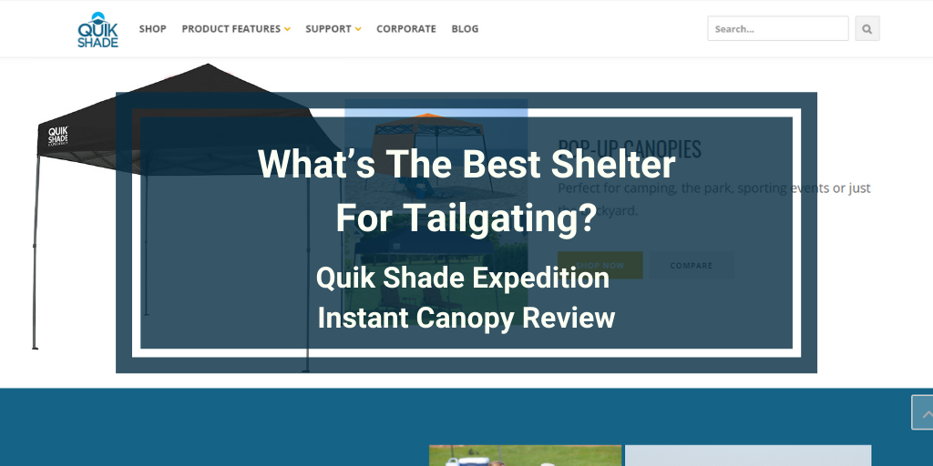 Quik Shade Expedition Instant Canopy Review