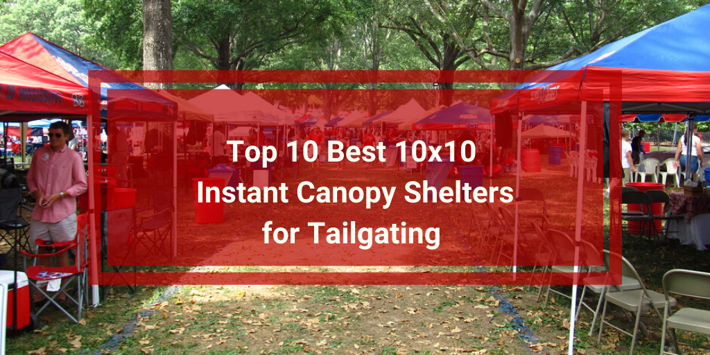 Top 10 Best 10x10 Shelters for Tailgating (1)