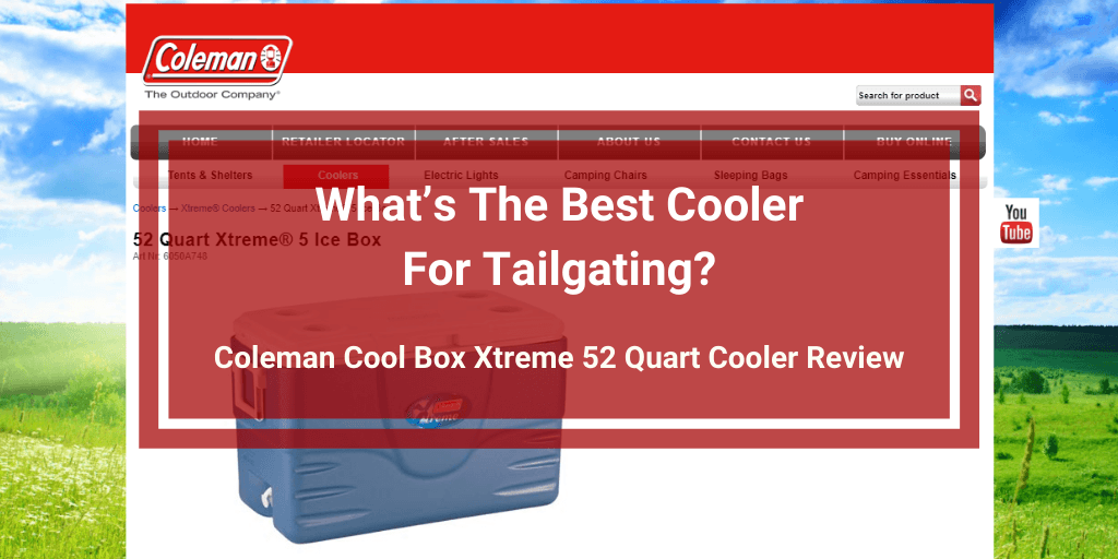 Coleman Cool Box Xtreme 52 Quart Cooler Review